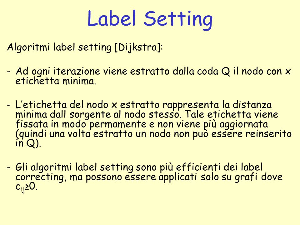 Label Setting Algoritmi label setting [Dijkstra]: